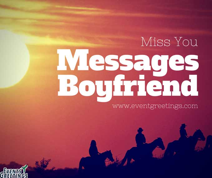 104 Touchy Miss You Messages For Boyfriend Events Greetings