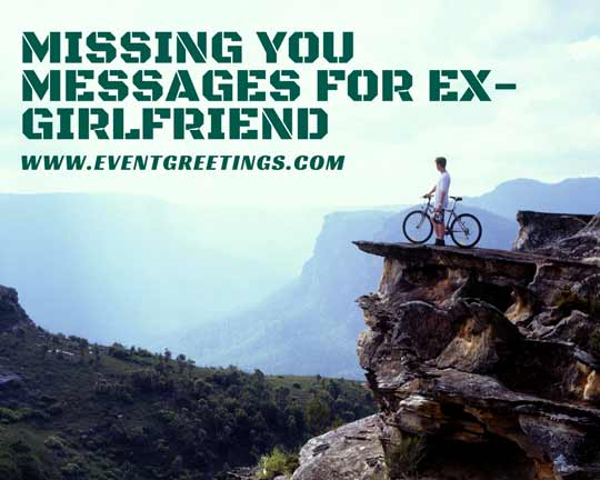 Missing You Messages For Ex Girlfriend