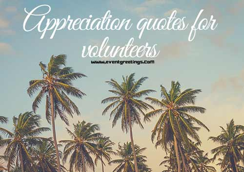Appreciation quotes for volunteers – Events Greetings