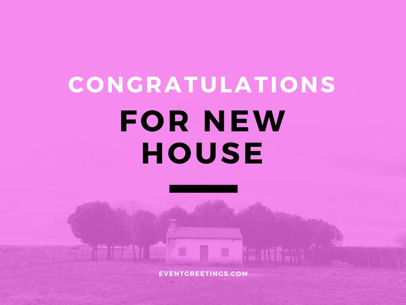 Congratulations Messages For New House Events Greetings