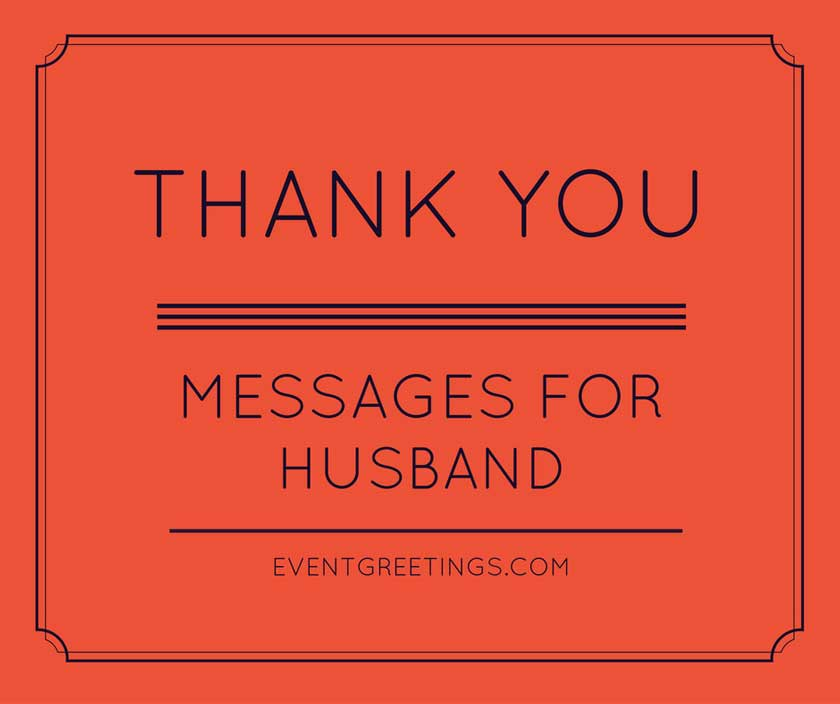 Thank You Messages For Husband Event Greeting
