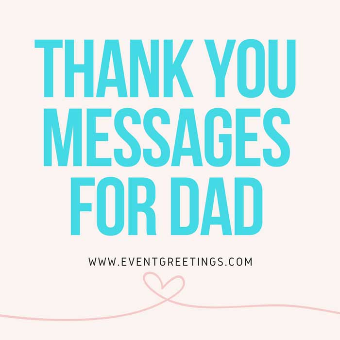 Thank You Messages For Dad Thank You Quotes Events Greetings