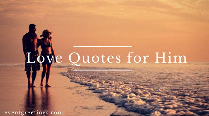 60 Love Quotes For Him Romantic Love Quotes Events Greetings Delectable Romantic Love Quotes