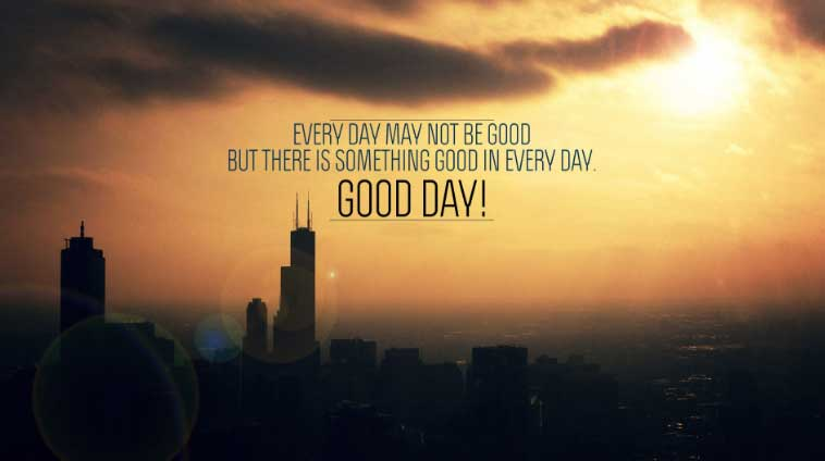 Marvelous Good Day Quotes