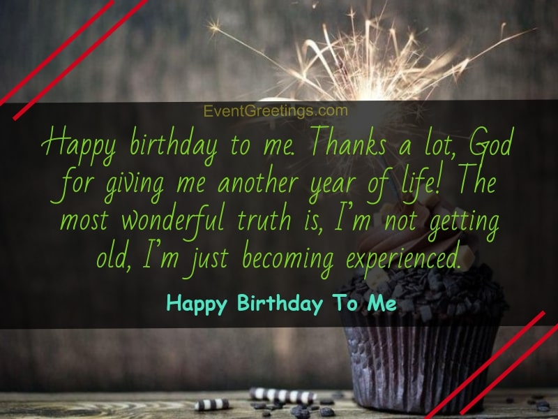 40 Amazing Happy Birthday To Me Quotes With Images For Self