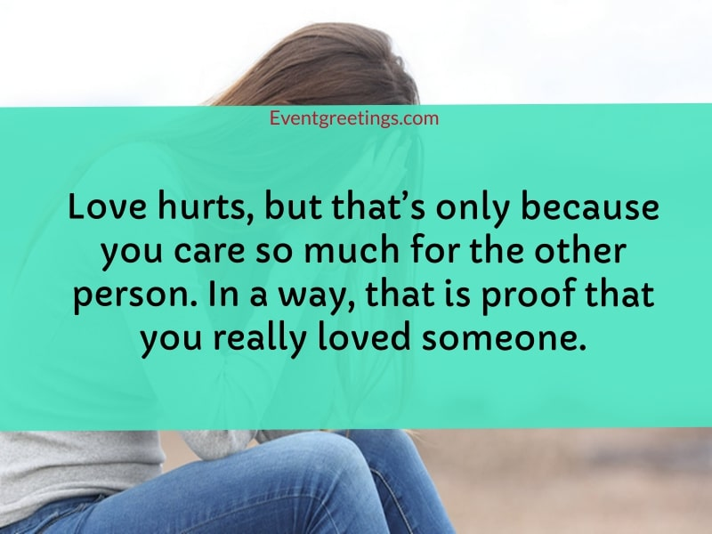 25 Best Love Hurts Quotes To Share The Pain Events Greetings