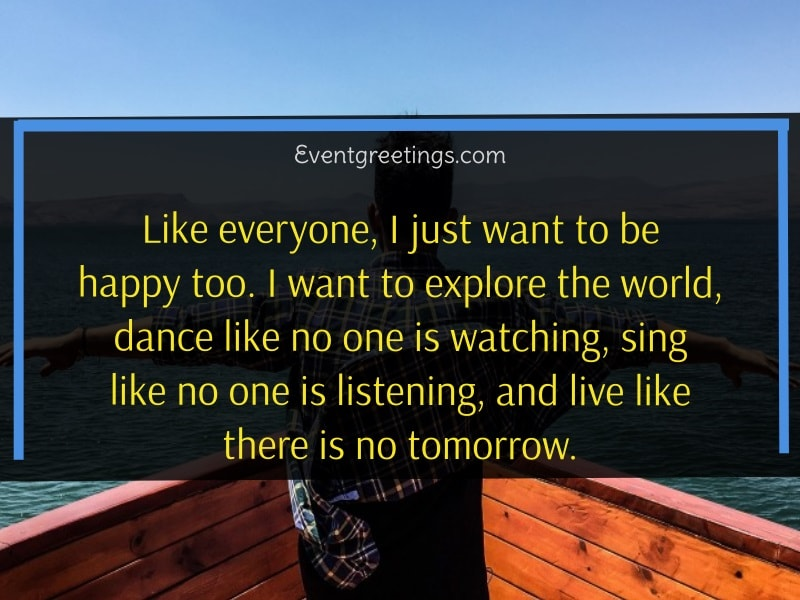 quotes on I just want to be happy