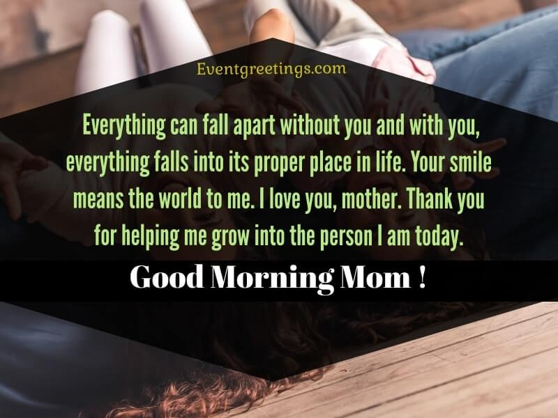 Good Morning Mom, I love you