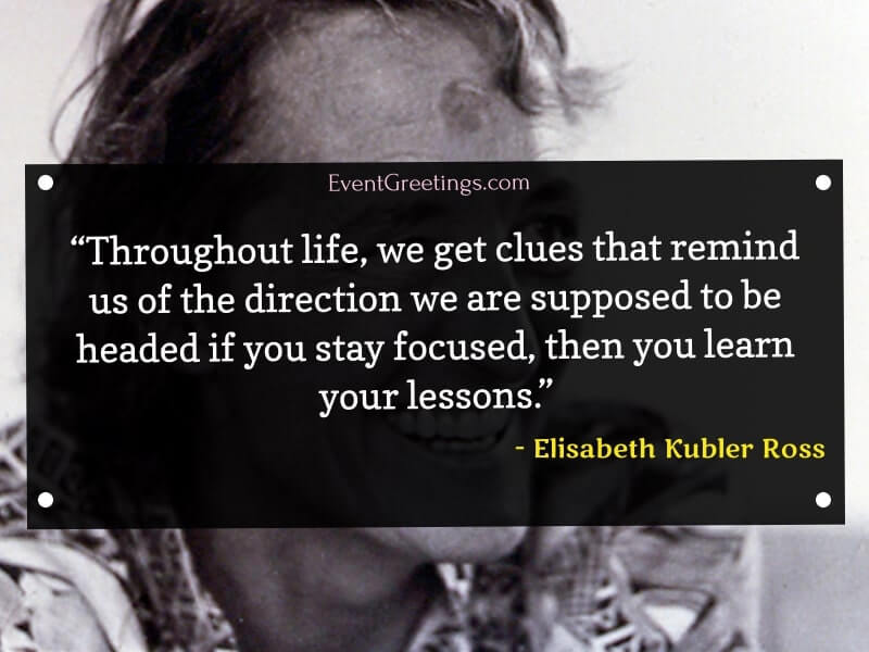 Beautiful Quotes by Elisabeth Kubler Ross
