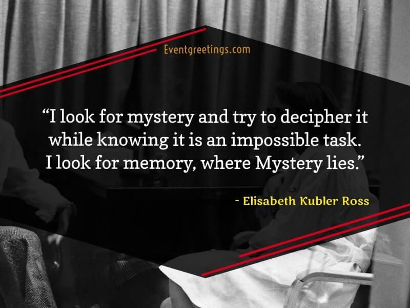 Elisabeth Kubler Ross's Beautiful Quotes
