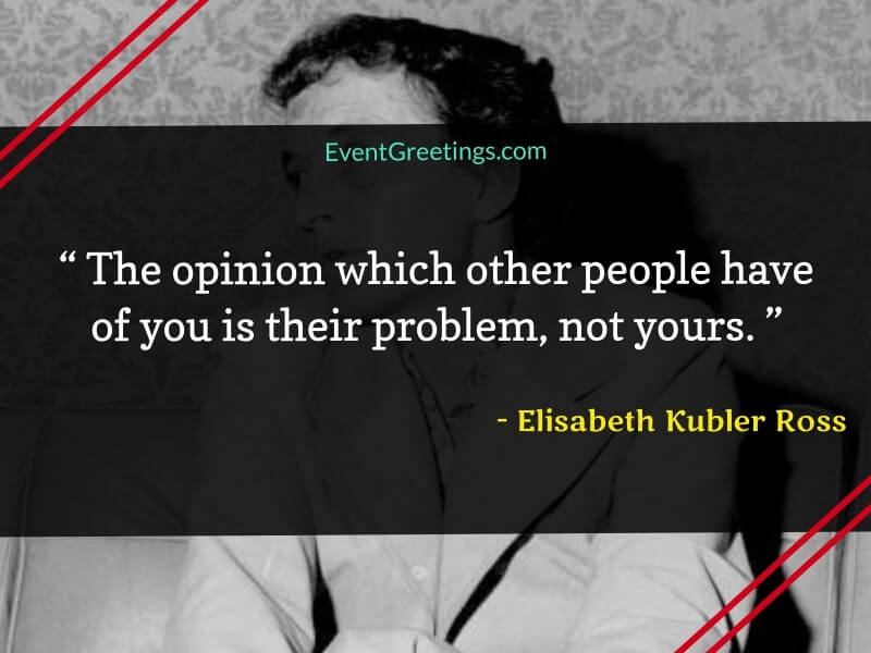 Elisabeth Kubler Ross Quotes About Life