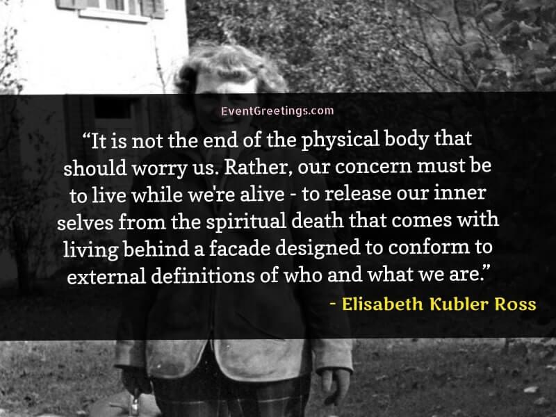 Elisabeth Kubler Ross Quotes about Death