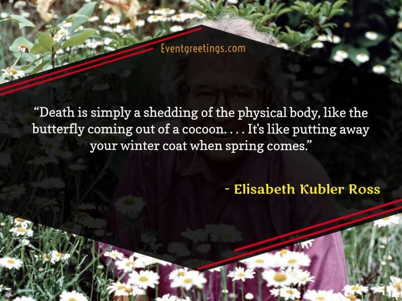 Death Quotes by Elisabeth Kubler Ross