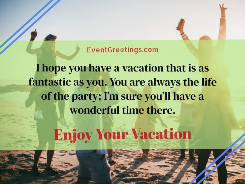 Enjoy Your Vacation Wishes